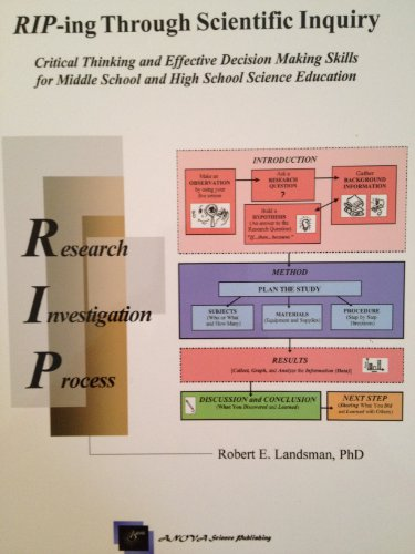 RIP-ing through scientific inquiry (Critical Thinking and Effective Decision Making Skills for Middle School and High School Science Education)