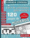 Gimnasia cerebral – Libro de actividades para mayores – 120 juegos de números: Entrena y estimula tu memoria - Multi-juego – Sudoku, kakuro, fubuki y muchos otros…
