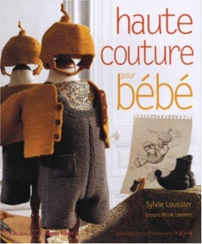 Haute couture pour bébé PDF Books