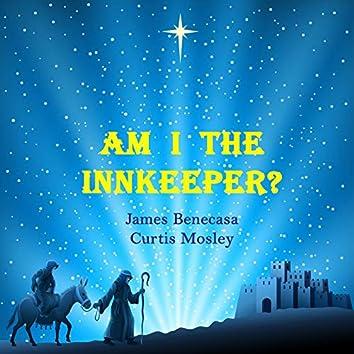 Am I the Innkeeper