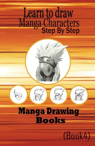 Learn to draw Manga Characters Step by Step Book 4: Manga Drawing Books