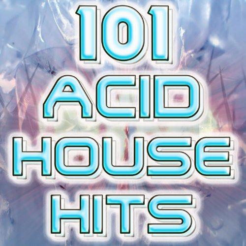 101 Acid House Hits (Best of Electronic Dance Music, Goa, Techno, Psytrance, Electro Rave Anthems, Hard Dance, Trance, Dubstep)