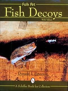 Folk Art Fish Decoys With Values
