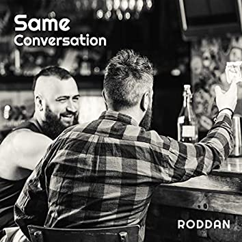 Same Conversation