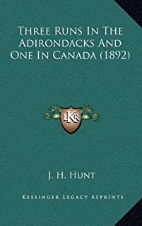 Three Runs In The Adirondacks And One In Canada (1892)