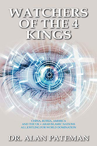 Watchers of the 4 Kings (The Global Coronavirus Pandemic Book 3) (English Edition)