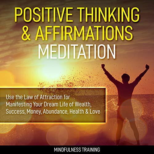 Positive Thinking and Affirmations Meditation