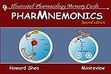 Illustrated Pharmacology Memory Cards: PharMnemonics - Howard Shen