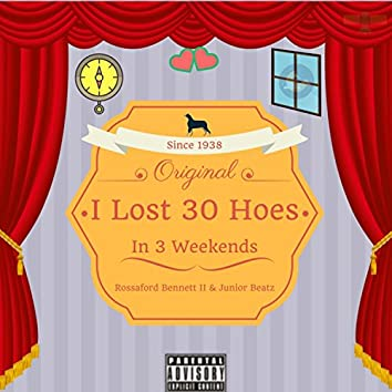 I Lost 30 Hoes, in 3 Weekends