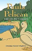 Paula Pelican: Life On The Lagoon
