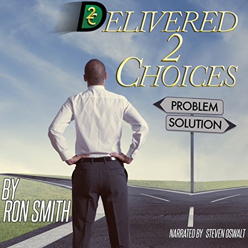 Delivered 2 Choices Audiobook By Ron Smith cover art