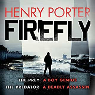 Firefly                   By:                                                                                                                                 Henry Porter                               Narrated by:                                                                                                                                 Matt Addis                      Length: 12 hrs and 44 mins     112 ratings     Overall 4.4