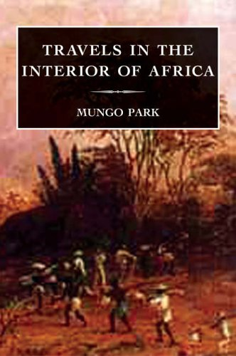 Travels in the Interior of Africa (Travellers, Explorers & Pioneers)