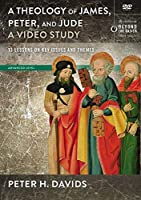 Theology of James, Peter, and Jude: 13 Lessons on Key Issues and Themes: Advanced Level [DVD]