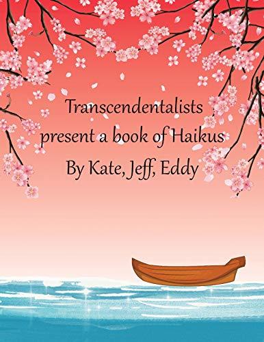 Transcendentalists Present: A Book of Haikus (English Edition)