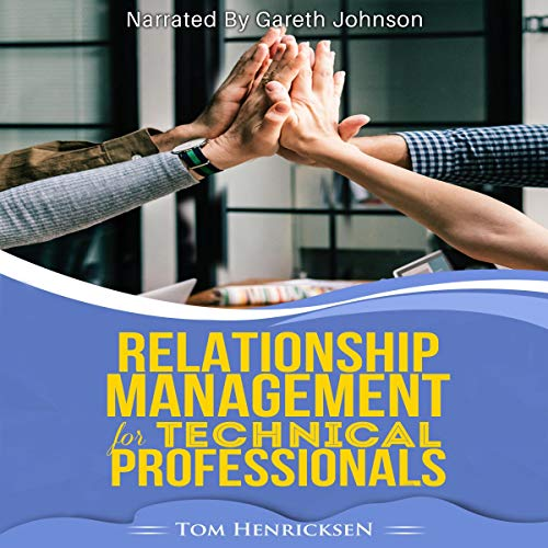 Relationship Management for Technical Professionals cover art