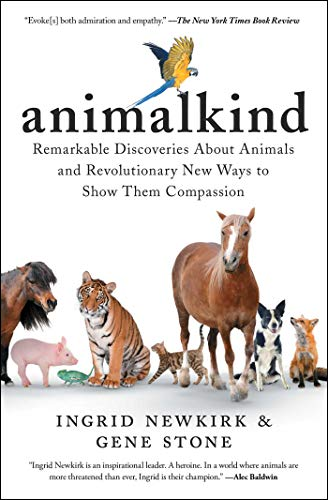 Animalkind: Remarkable Discoveries about Animals and Revolutionary New Ways to Show Them Compassion (English Edition)