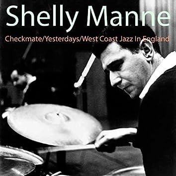 Checkmate / Yesterdays / West Coast Jazz in England