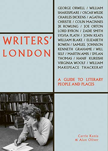 Writers' London: A Guide to Literary People and Places (The London Series)