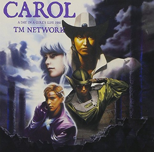 CAROL 〜A DAY IN A GIRL'S LIFE 1991〜 / TM NETWORK