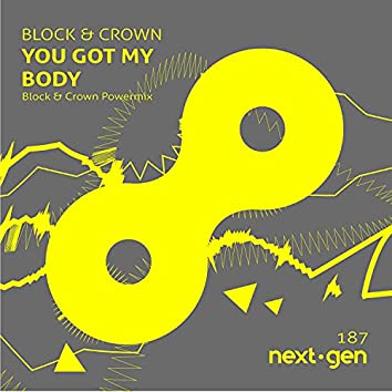 You Got My Body (Block & Crown Powermix)