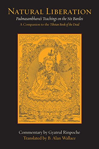 Natural Liberation: Padmasambhava's Teachings on the Six Bardos (English Edition)