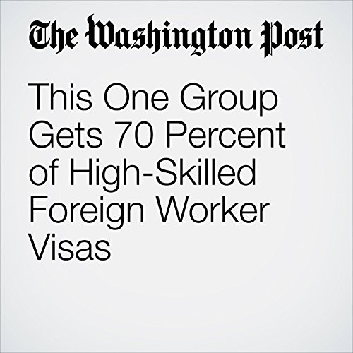 This One Group Gets 70 Percent of High-Skilled Foreign Worker Visas copertina