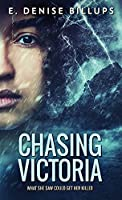 Chasing Victoria
