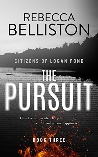The Pursuit (Citizens of Logan Pond Book 3) by [Rebecca Belliston]