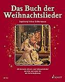 Das Buch der Weihnachtslieder: 160 deutsche Advents- und Weihnachtslieder aus alter und neuer Zeit. Neuausgabe. Gesang und Klavier (Orgel); Gitarre ad ......