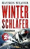 Raymon Weaver: Winterschläfer Folge 02: Zwiegänger