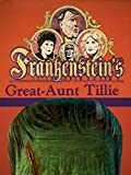 Frankenstein s Great-Aunt Tillie