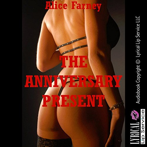 The Anniversary Present: A Femdom Erotica Story audiobook cover art