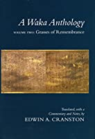 A Waka Anthology, Volume Two: Grasses of Remembrance