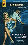 The Wounded and the Slain: 31 (Hard Case Crime)