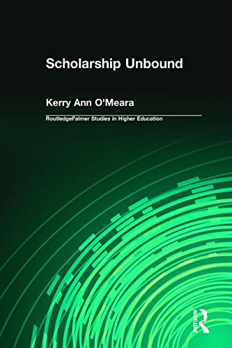 Scholarship Unbound (RoutledgeFalmer Studies in Higher Education) -  O'Meara, Kerry Ann, Hardcover