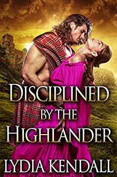Disciplined by the Highlander: A Steamy Scottish Historical Romance Novel by [Lydia Kendall, Cobalt Fairy]