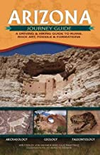 Arizona Journey Guide: A Driving And Hiking Guide to Ruins, Rock Art, Fossils And Formations
