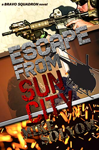 Escape From Sun City by [Mike Solyom]