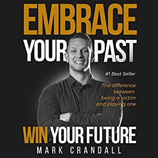 Embrace Your Past Win Your Future audiobook cover art