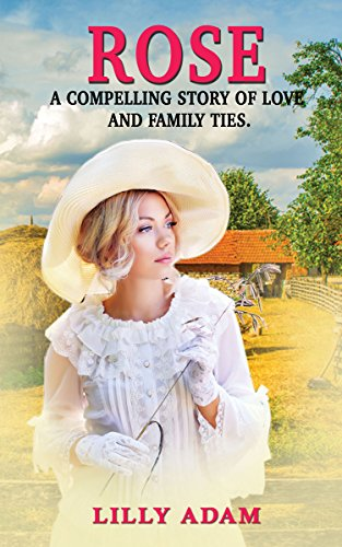 Book: Rose - A compelling story of love and family ties by Lilly Adam