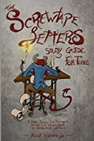 The Screwtape Letters Study Guide for Teens: A Bible Study for Teenagers on the C.S. Lewis Book The Screwtape Letters (CS Lewis Study)