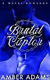 Brutal Captor I: Russian Mafia Arranged Marriage Romance (Dark Romance Book Series 1)