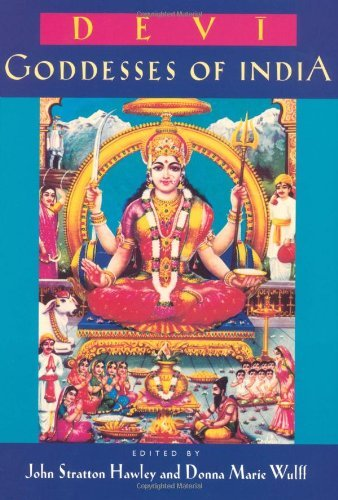 Devi: Goddesses of India (Comparative Studies in Religion and Society Book 7)
