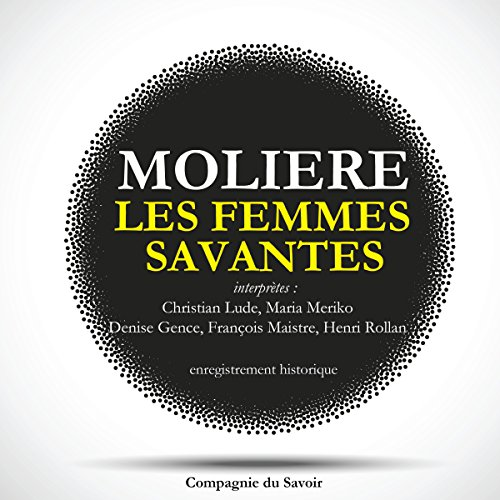 Les femmes savantes                   By:                                                                                                                                 Molière                               Narrated by:                                                                                                                                 Christian Lude,                                                                                        Maria Meriko,                                                                                        Denise Gence,                   and others                 Length: 48 mins     Not rated yet     Overall 0.0