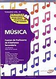 Cuerpo de Profesores de Enseñanza Secundaria. Música. Temario Vol. III.: 3 (Profesores Eso 2012 (cep)) - 9788468131795