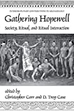 Gathering Hopewell: Society, Ritual and Ritual Interaction (Interdisciplinary Contributions to Archaeology) - Christopher Carr