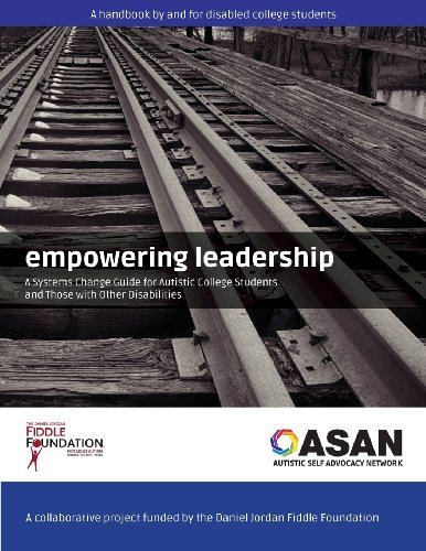 Empowering Leadership: A Systems Change Guide for Autistic College Students and Those with Other Dis