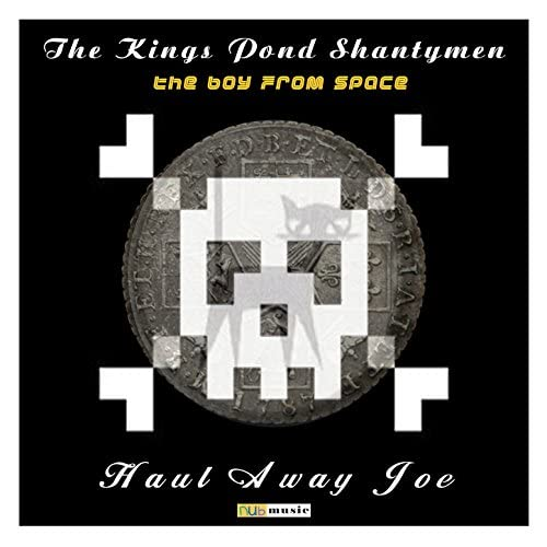 The Kings Pond Shantymen feat. The Boy From Space