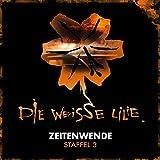 Die Weisse Lilie - Staffel 3: Zeitenwende (3-CD Box)
